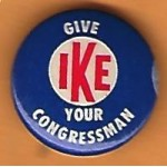 IKE 11J - Give Ike Your Congressman Campaign Button
