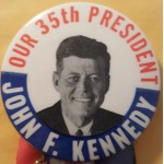 Kennedy JFK 14E - Our 35th President John F. Kennedy Campaign Button with Medal & Ribbon