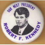 Kennedy RFK 2P - Our Next President Robert F. Kennedy Campagin Button