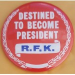 Kennedy RFK 40B - Destined To Become President R.F.K. Campaign Button