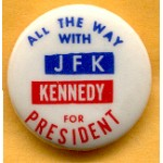 Kennedy JFK 27G - All The Way With JFK Kennedy For President Campaign Button