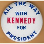 Kennedy JFK 1N - All The Way Kennedy For President Campaign Button
