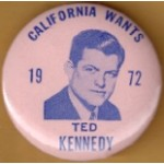 Kennedy EMK 28G - California Wants Ted Kennedy 1972 Campaign Button