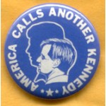 Kennedy RFK 7F - America Calls Another Kennedy Campaign Button