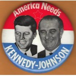 Kennedy JFK 2N - America Needs Kennedy Johnson  Campaign Button