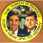 Kerry 10D - The Torch Is Passed For A New JFK To  Kerry  Campaign Button