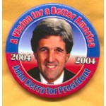 Kerry 11A - A Vision for a Better America John Kerry for President 2004 Campaign Button