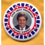 Kerry 2C - Our Next President John Kerry Campaign Button