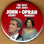 Kerry 2G - The Best For 2004 John Kerry & Oprah Winfrey Campaign Button