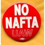 Labor 11A - NO NAFTA UAW Protest Button