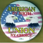 Labor 29D - American By Birth Union By Choice Campaign Button