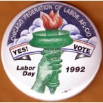 Labor 2K - Chicago Federation of Labor AFL-CIO Labor Day 1992 Yes! Vote  Labor Button
