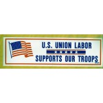 Labor 9D - U.S. Union Labor Supports Our Troops Bumper Sticker