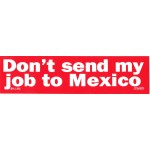 Labor 9F - Don't Send my Job to Mexico Bumper Sticker