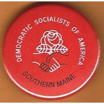 ME 5H - Democratic Socialist Of America Southern Maine Campaign Button
