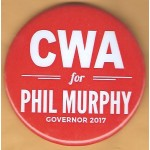 NJ 11S - CWA for Phil Murphy Governor 2017 Campaign Button