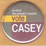 PA 11E - re-elect the people's senator Vote Casey Campaign Button