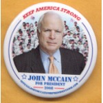 McCain 4A  - Keep America Strong John McCain For President 2008 Campaign Button