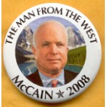 McCain 5A - The Man From The West McCain 2008 Campaign Button