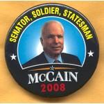 McCain 9A - Senator , Soldier , Statesman McCain 2008 Campaign Button