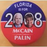 McCain 11B - Florida Is For McCain Palin 2008 Campaign Button