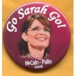 McCain 31B - Go Sarah Go! McCain - Palin 2008  Campaign Button