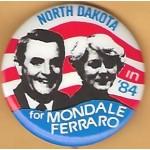 Mondale 22B - North Dakota in '84 for Mondale Ferraro Campaign Button