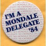 Mondale 25A - I'm A Mondale Delegate '84 Campaign Button