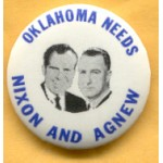 Nixon 58A - Oklahoma Needs Nixon And Agnew Campaign Button