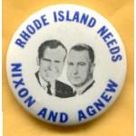Nixon 60A - Rhode Island Needs Nixon And Agnew Campaign Button