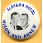 Nixon 72A  - Alabama Needs Nixon And Agnew Campaign Button