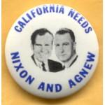 Nixon 76A - California Needs Nixon And Agnew Campaign Button