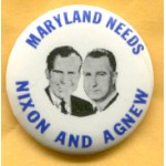 Nixon 91A - Maryland  Needs Nixon And Agnew Campaign Button