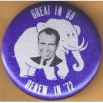 Nixon 95H - Great In '68 Renew in '72 Campaign Button
