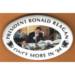 Reagan 15J - President Ronald Reagan Once More In '84 Campaign Button