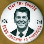 Reagan 2P - Stay The Course Nov. 2nd Send Joachim To Congress  Campaign Button