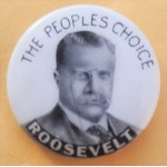T.R. 8D - The People's Choice Roosevelt  Campaign Button