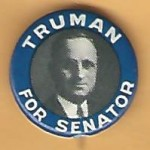 Truman 4H - Truman For Senator Campagin Button