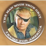 Trump 18C - The Man With True Grit Trump For America Campaign Button