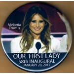 Trump 7P -  Melania Trump Our First Lady  58th Inauguration January 20, 2017  Campaign Button