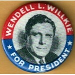 Willkie 1M - Wendell L. Willkie For President Wendell Willkie Campaign Button