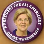D2020  8A  - A President For All Americans Elizabeth Warren 2020  Campaign Button