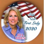 Biden 2D  - Our Next First Lady 2020  Jill Biden Campaign Button