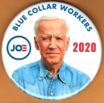 Biden  5D  -  Blue Collar Workers Joe  2020  Campaign Button