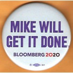 Bloomberg 4E  - Mike Will Get It Done Bloomberg 2020  Campaign Button