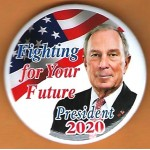 Bloomberg 4A  - Fighting for Your Future  2020  Campaign Button