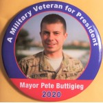 Buttigieg  2B  - A Military Veteran for  President  Mayor Pete Buttigieg  2020 Campaign Button
