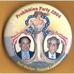 3rd Party 11T  - Prohibition Party 2004 Earl Dodge Howard Lydick Campaign Button