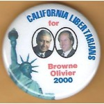 3rd Party 18G - California Libertarians for Browne Olivier 2000  Campaign Button