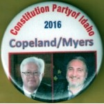 3rd Party 28K - Constitution Party of Idaho 2016  Copeland / Myers Campaign Button